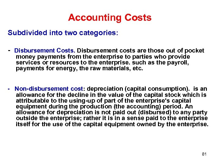 Accounting Costs Subdivided into two categories: - Disbursement Costs. Disbursement costs are those out