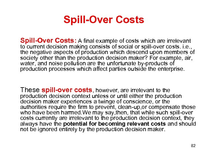 Spill-Over Costs: A final example of costs which are irrelevant to current decision making