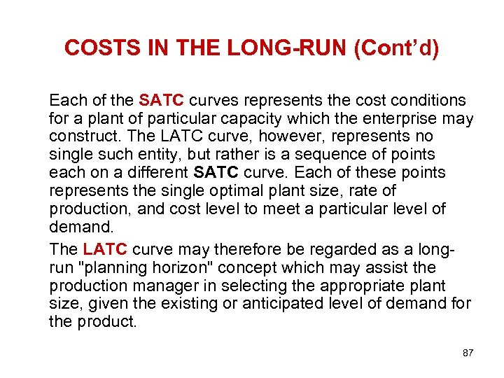 COSTS IN THE LONG-RUN (Cont'd) Each of the SATC curves represents the cost conditions
