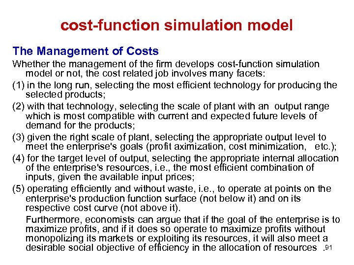 cost-function simulation model The Management of Costs Whether the management of the firm develops