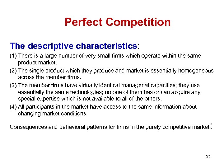 Perfect Competition The descriptive characteristics: (1) There is a large number of very small