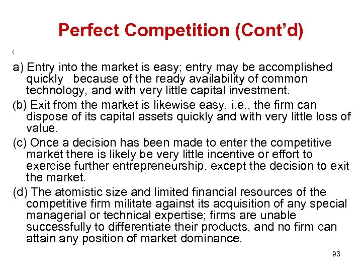 Perfect Competition (Cont'd) ( a) Entry into the market is easy; entry may be