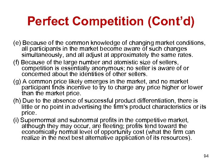 Perfect Competition (Cont'd) (e) Because of the common knowledge of changing market conditions, all