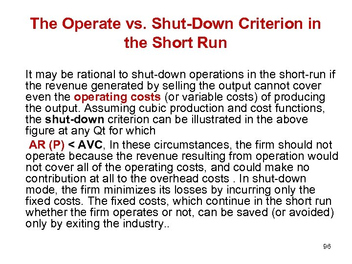 The Operate vs. Shut-Down Criterion in the Short Run It may be rational to