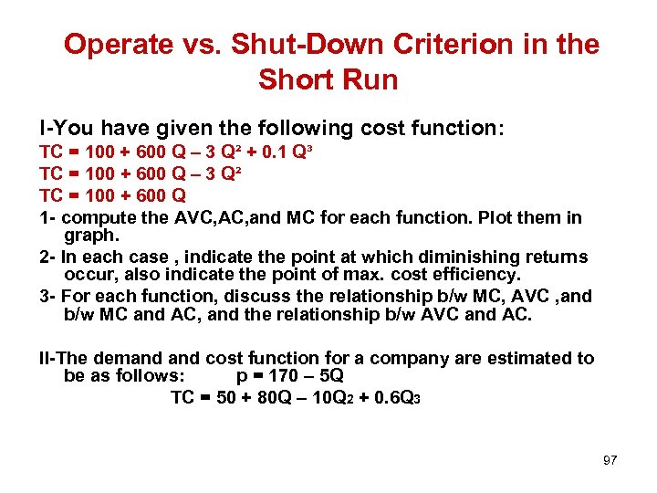 Operate vs. Shut-Down Criterion in the Short Run I-You have given the following cost
