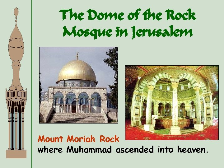 The Dome of the Rock Mosque in Jerusalem Mount Moriah Rock where Muhammad ascended