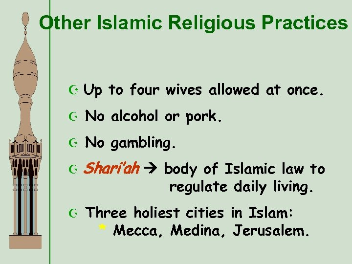 Other Islamic Religious Practices Z Up to four wives allowed at once. Z No