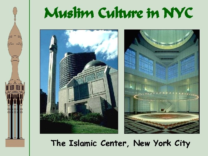 Muslim Culture in NYC The Islamic Center, New York City