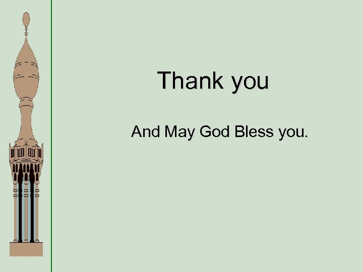 Thank you And May God Bless you.