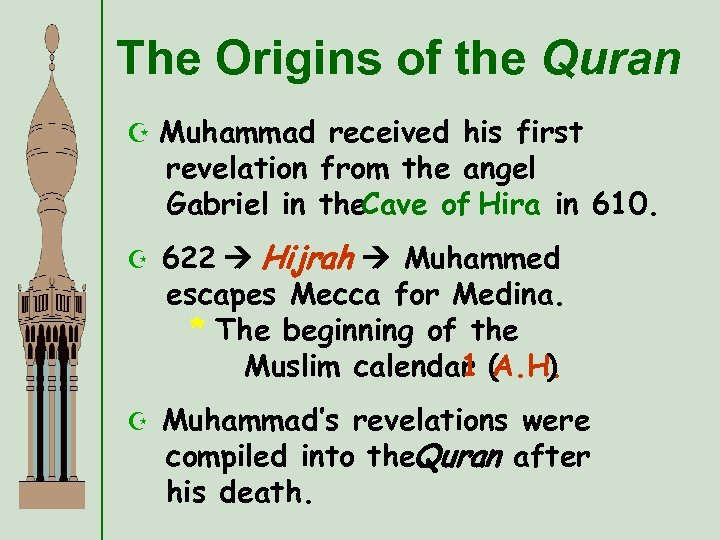 The Origins of the Quran Z Muhammad received his first revelation from the angel
