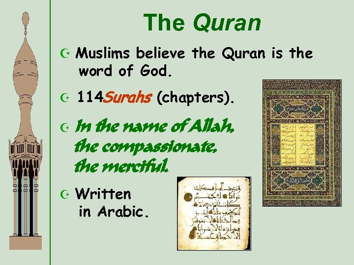 The Quran Z Muslims believe the Quran is the word of God. Z 114