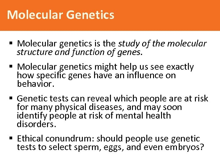 Molecular Genetics § Molecular genetics is the study of the molecular structure and function