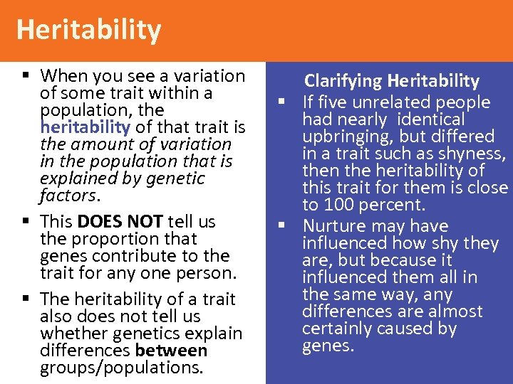 Heritability § When you see a variation of some trait within a population, the
