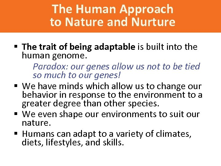 The Human Approach to Nature and Nurture § The trait of being adaptable is