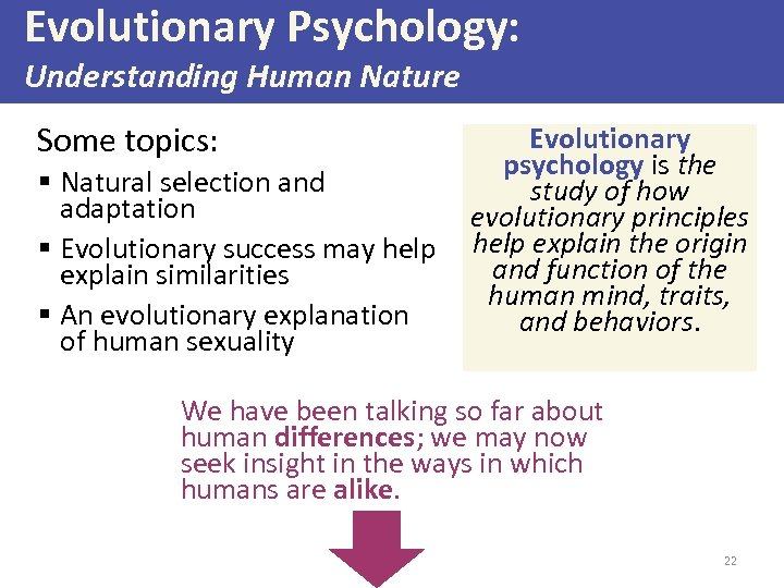 Evolutionary Psychology: Understanding Human Nature Some topics: § Natural selection and adaptation § Evolutionary