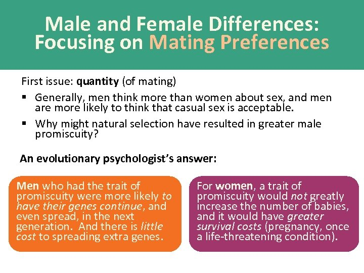 Male and Female Differences: Focusing on Mating Preferences First issue: quantity (of mating) §
