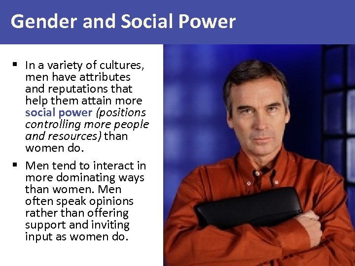 Gender and Social Power § In a variety of cultures, men have attributes and