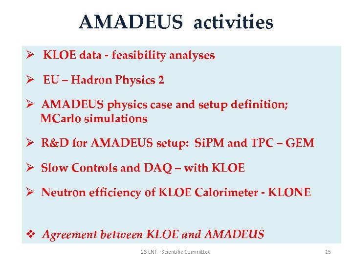 AMADEUS activities Ø KLOE data - feasibility analyses Ø EU – Hadron Physics 2