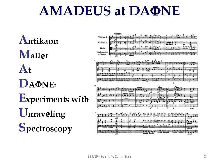 AMADEUS at DA NE Antikaon Matter At DA NE: Experiments with Unraveling Spectroscopy 38