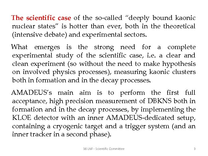 """The scientific case of the so-called """"deeply bound kaonic nuclear states"""" is hotter than"""