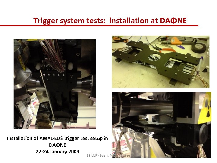 Trigger system tests: installation at DAΦNE Installation of AMADEUS trigger test setup in DAΦNE