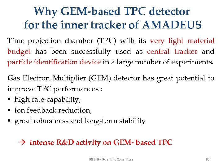 Why GEM-based TPC detector for the inner tracker of AMADEUS Time projection chamber (TPC)