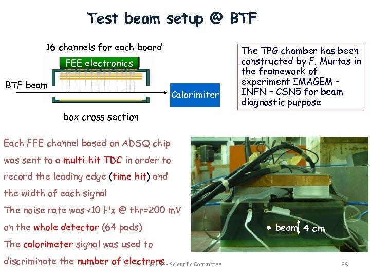 Test beam setup @ BTF 16 channels for each board FEE electronics BTF beam