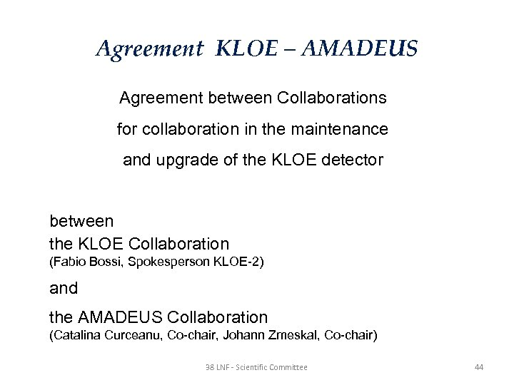 Agreement KLOE – AMADEUS Agreement between Collaborations for collaboration in the maintenance and upgrade