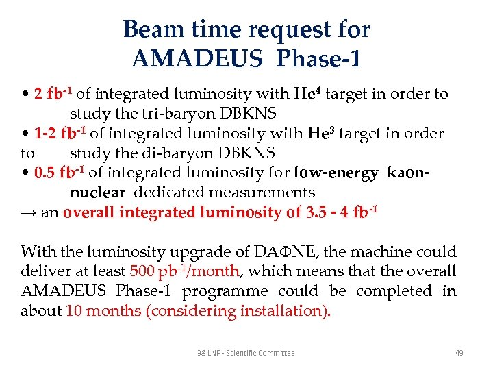 Beam time request for AMADEUS Phase-1 • 2 fb-1 of integrated luminosity with He