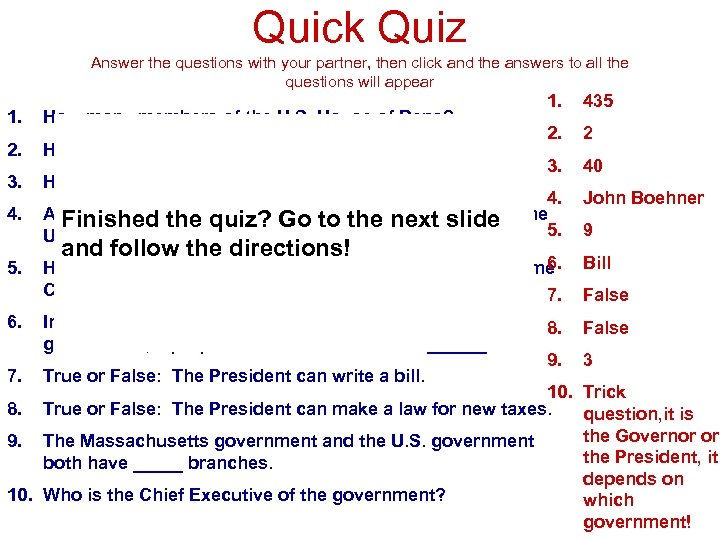 Quick Quiz Answer the questions with your partner, then click and the answers to