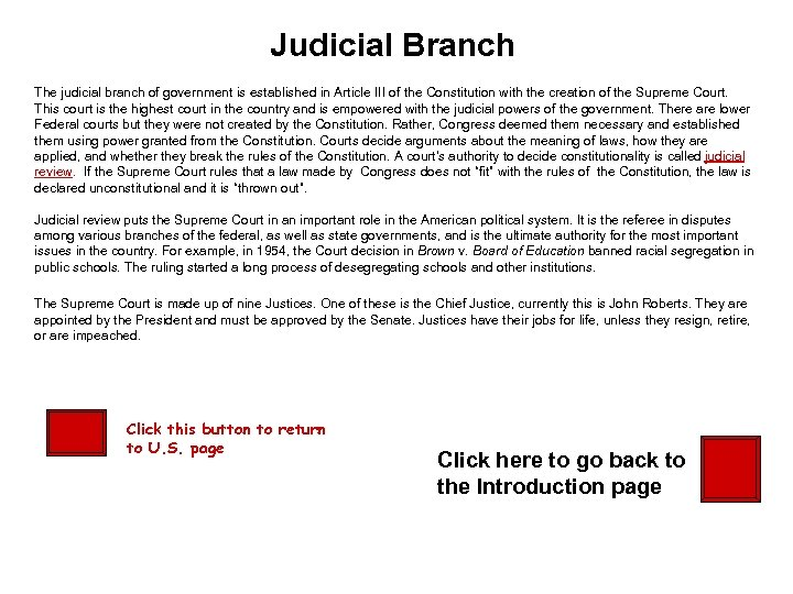 Judicial Branch The judicial branch of government is established in Article III of the