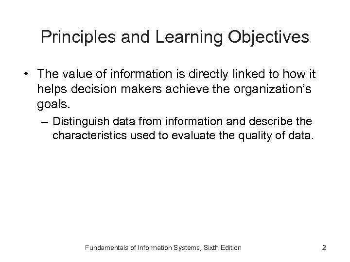 Principles and Learning Objectives • The value of information is directly linked to how