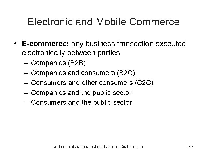 Electronic and Mobile Commerce • E-commerce: any business transaction executed electronically between parties –