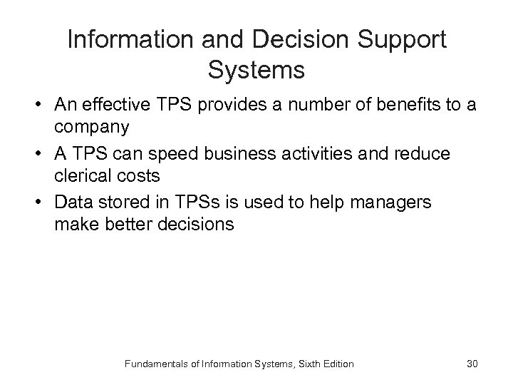 Information and Decision Support Systems • An effective TPS provides a number of benefits