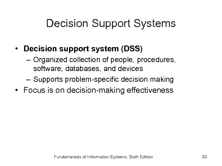 Decision Support Systems • Decision support system (DSS) – Organized collection of people, procedures,