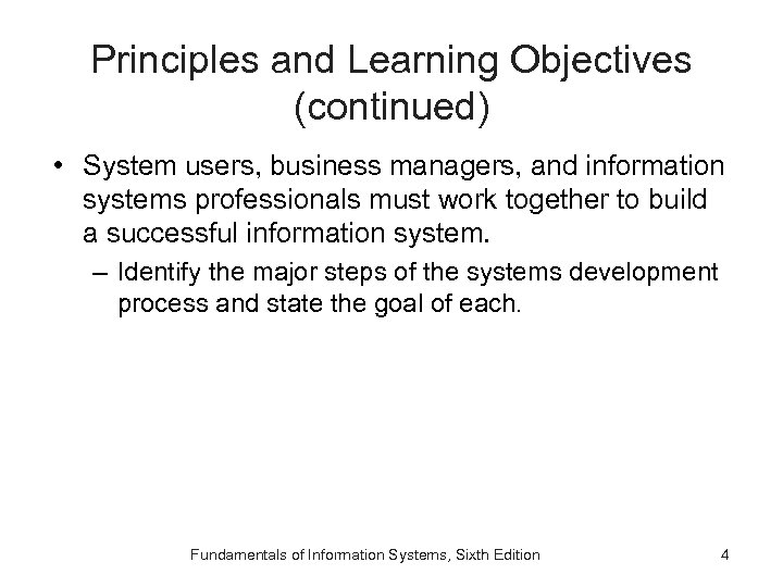 Principles and Learning Objectives (continued) • System users, business managers, and information systems professionals