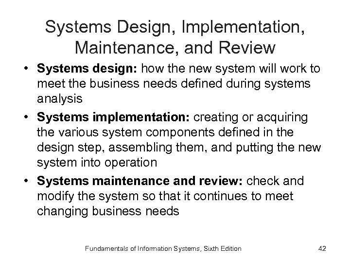 Systems Design, Implementation, Maintenance, and Review • Systems design: how the new system will
