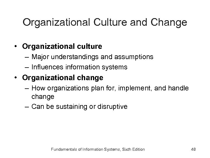Organizational Culture and Change • Organizational culture – Major understandings and assumptions – Influences