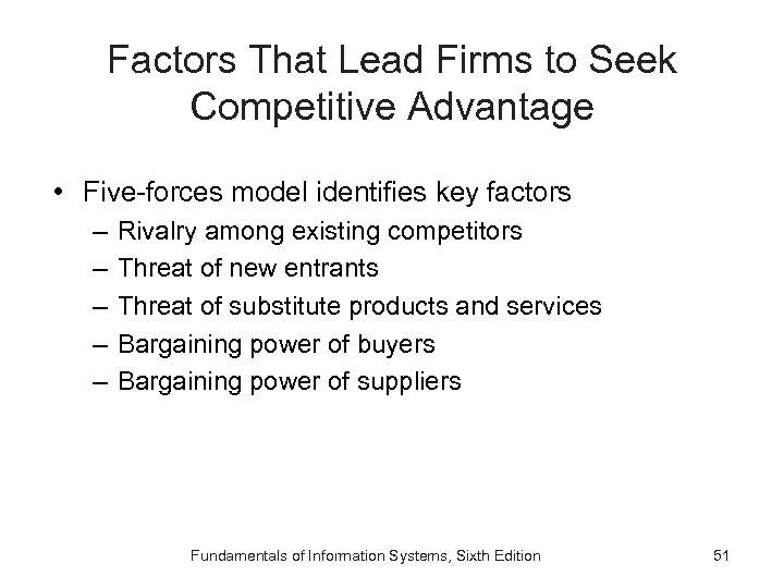 Factors That Lead Firms to Seek Competitive Advantage • Five-forces model identifies key factors