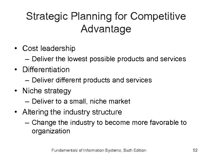 Strategic Planning for Competitive Advantage • Cost leadership – Deliver the lowest possible products