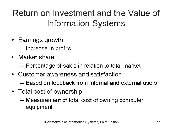 Return on Investment and the Value of Information Systems • Earnings growth – Increase