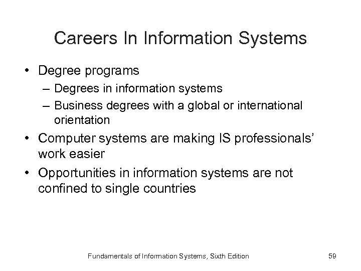 Careers In Information Systems • Degree programs – Degrees in information systems – Business
