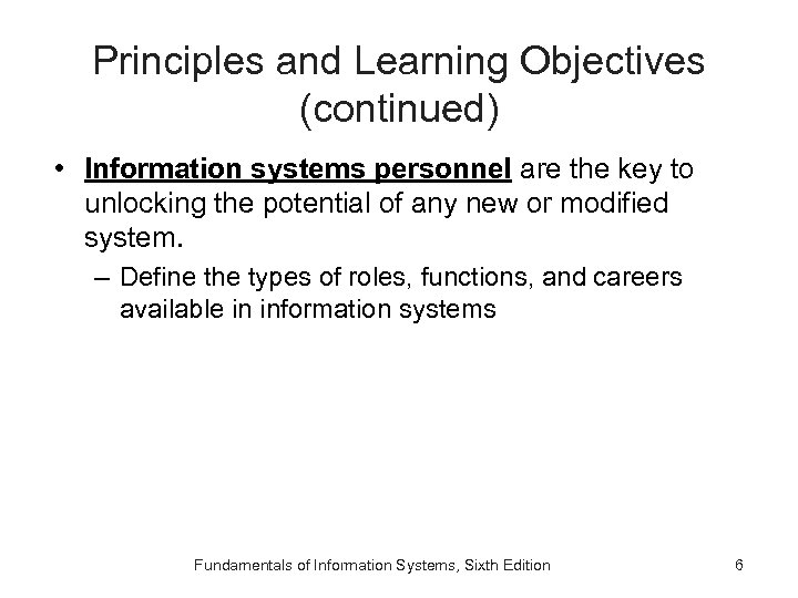 Principles and Learning Objectives (continued) • Information systems personnel are the key to unlocking