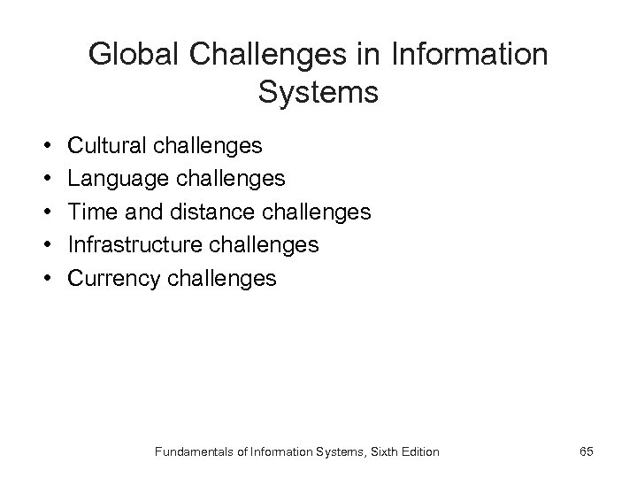 Global Challenges in Information Systems • • • Cultural challenges Language challenges Time and