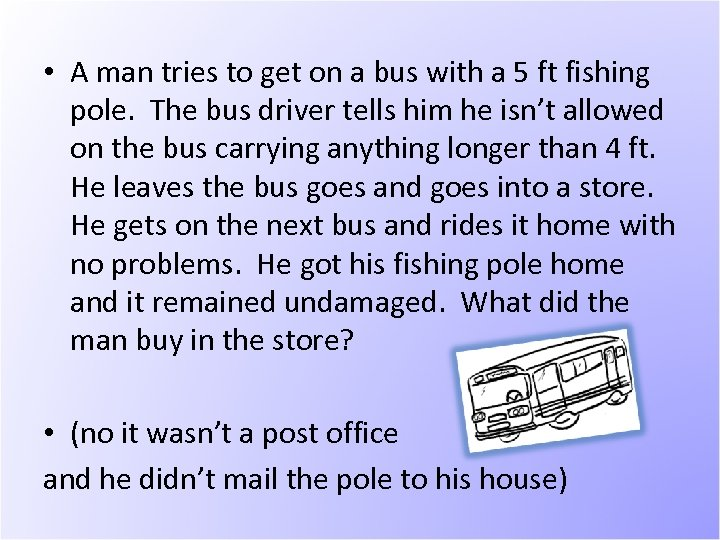 • A man tries to get on a bus with a 5 ft
