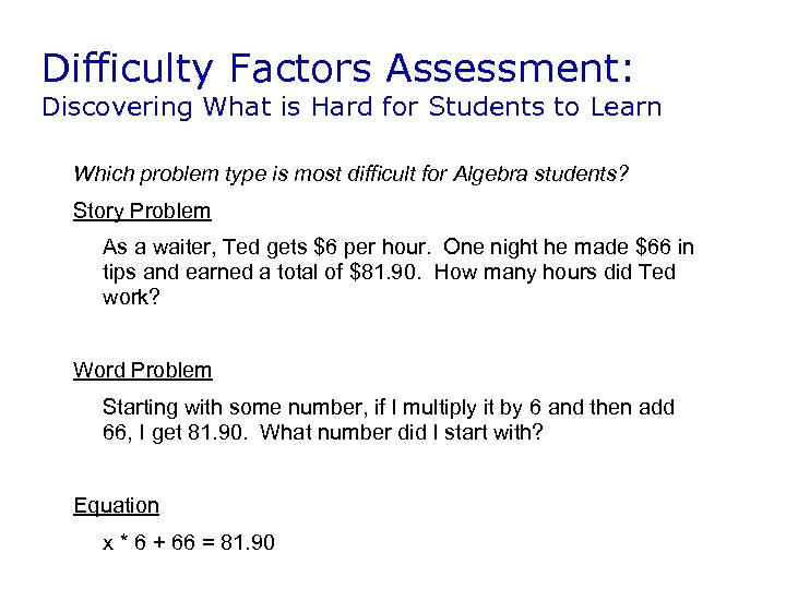 Difficulty Factors Assessment: Discovering What is Hard for Students to Learn Which problem type