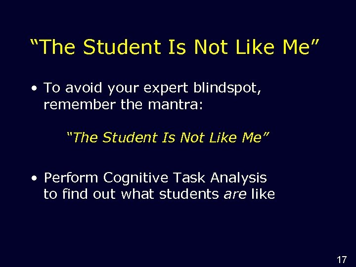 """""""The Student Is Not Like Me"""" • To avoid your expert blindspot, remember the"""