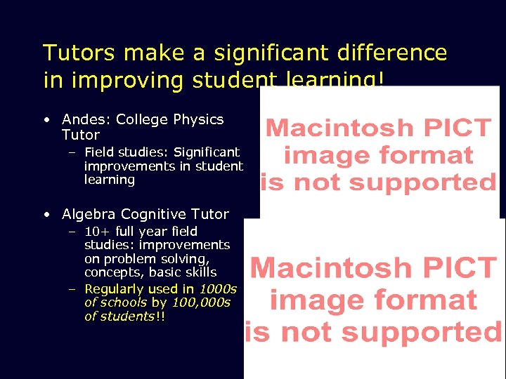Tutors make a significant difference in improving student learning! • Andes: College Physics Tutor