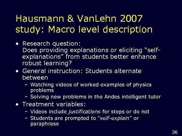 Hausmann & Van. Lehn 2007 study: Macro level description • Research question: Does providing