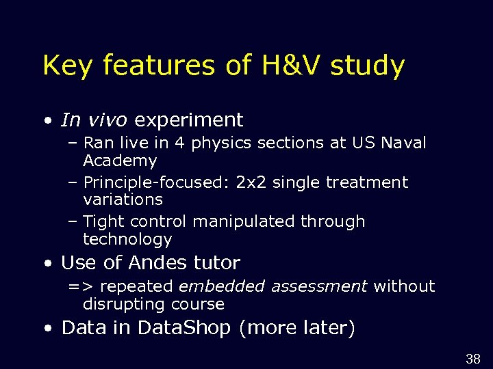 Key features of H&V study • In vivo experiment – Ran live in 4
